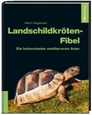 Landschildkröten-Fibel - Marco Wagemann |