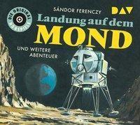 Landung auf dem Mond und weitere Abenteuer, 1 Audio-CD, Sándor Ferenczy