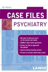 LANGE Case Files: Case Files Psychiatry, Debra Klamen, Eugene Toy