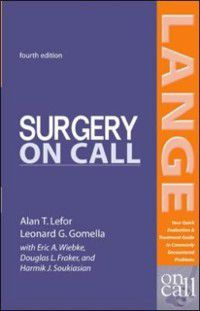 LANGE On Call: Surgery On Call, Fourth Edition, Leonard G. Gomella, Alan T. Lefor, Douglas L. Fraker, Eric A. Wiebke