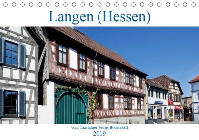 Langen (Hessen) vom Frankfurter Taxifahrer Petrus Bodenstaff (Tischkalender 2019 DIN A5 quer), Petrus Bodenstaff