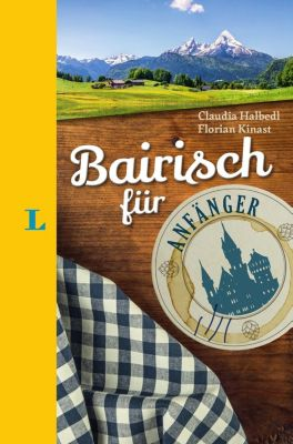 Langenscheidt Bairisch für Anfänger, Claudia Halbedl, Florian Kinast