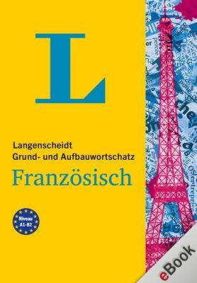 Langenscheidt Grund- und Aufbauwortschatz: Langenscheidt Grund- und Aufbauwortschatz Französisch