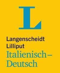 Langenscheidt Lilliput: Langenscheidt Lilliput Italienisch-Deutsch