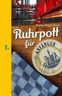 Langenscheidt Ruhrpott für Anfänger - Der humorvolle Sprachführer für Ruhrpott-Fans - Bruno 'Günna' Knust |