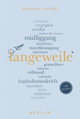 Langeweile. 100 Seiten, Barbara Streidl