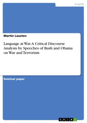 Language at War. A Critical Discourse Analysis by Speeches of Bush and Obama on War and Terrorism, Martin Lausten