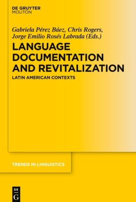 Language Documentation and Revitalization in Latin American Contexts