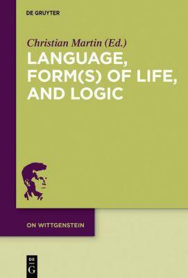 Language, Form(s) of Life, and Logic