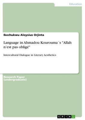 Language in Ahmadou Kourouma´s Allah n'est pas obligé, Ikechukwu Aloysius Orjinta