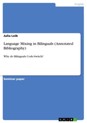 Language Mixing in Bilinguals (Annotated Bibliography), Julia Leib