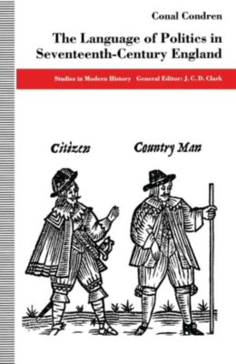 Language of Politics in Seventeenth-Century England, Conal Condren