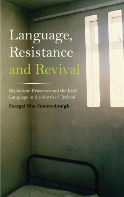Language, Resistance and Revival, Feargal Mac Ionnrachtaigh