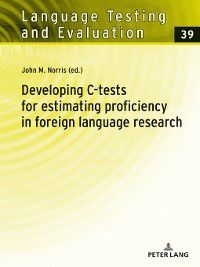 Language Testing and Evaluation: Developing C-tests for estimating proficiency in foreign language research
