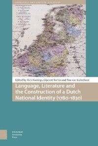 Languages and culture in history ;: Language, Literature and the Construction of a Dutch National Identity, 1780-1830