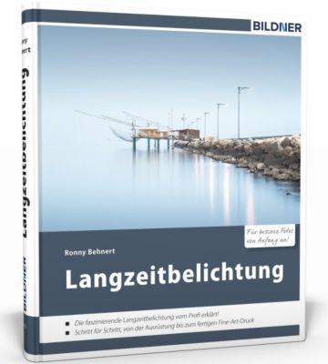 Langzeitbelichtung - Für bessere Fotos von Anfang an! - Ronny Behnert pdf epub