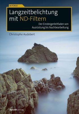 Langzeitbelichtung mit ND-Filtern - Christophe Audebert |