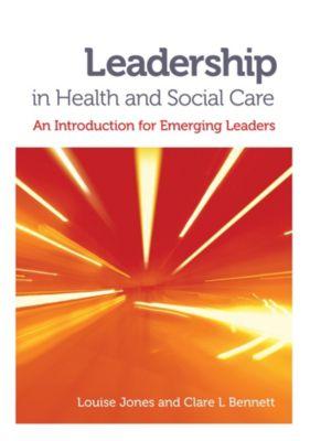 Lantern Publishing: Leadership in Health and Social Care, Louise Jones, Clare L. Bennett