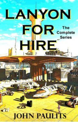 Lanyon For Hire (4 Book Bundle), John Paulits