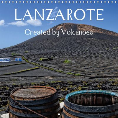 LANZAROTE Created by Volcanoes (Wall Calendar 2019 300 × 300 mm Square), Dieter Meyer