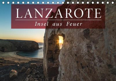 Lanzarote - Insel aus Feuer (Tischkalender 2019 DIN A5 quer), Florian Kunde