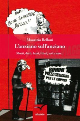 L'anziano sull'anziano, Maurizio Belloni