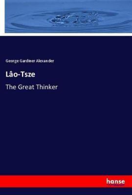 Lâo-Tsze, George Gardiner Alexander
