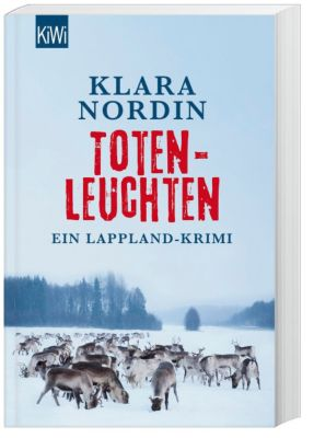Lappland-Krimi Band 1: Totenleuchten, Klara Nordin