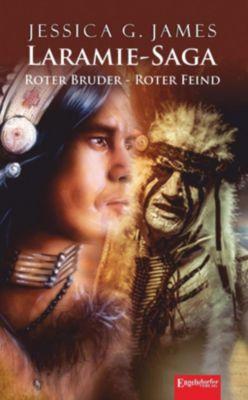 Laramie-Saga (7): Roter Bruder - Roter Feind, Jessica G. James