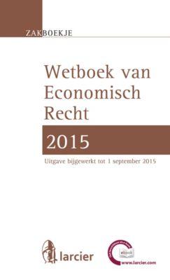 Larcier Zakboekjes: Wetboek Economisch recht 2015, Uitgeverij Larcier