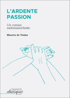 L'Ardente Passion, Maurice de Vindas