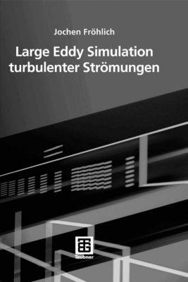 Large Eddy Simulation turbulenter Strömungen, Jochen Fröhlich