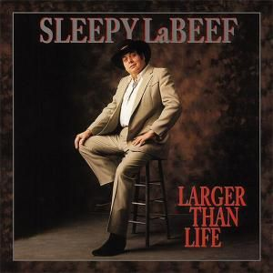 Larger Than Life   6-Cd & Book, Sleepy LaBeef