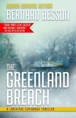 Larivière Espionage Thrillers: The Greenland Breach, Bernard Besson