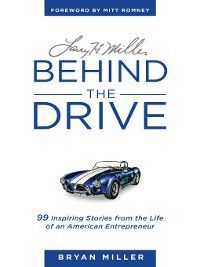 Larry H. Miller—Behind the Drive, Bryan Miller