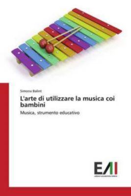 L'arte di utilizzare la musica coi bambini, Simona Balint