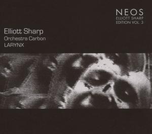 Larynx, Elliott Sharp, Orchestra Carbon