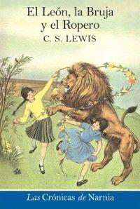 Las cronicas de Narnia: El leon, la bruja y el ropero, C. S. Lewis