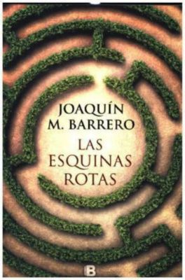 Las esquinas rotas, Joaquín M. Barrero