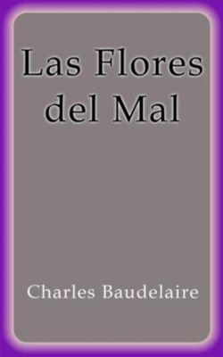 Las Flores del Mal, Charles Baudelaire
