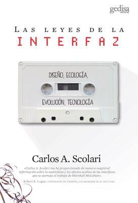 Las leyes de la interfaz, Carlos A. Scolari