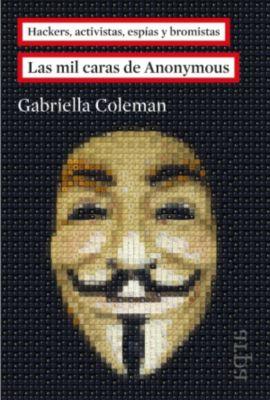 Las mil caras de Anonymous, Gabriella Coleman