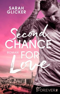 Las-Vegas-Reihe: Second Chance for Love, Sarah Glicker