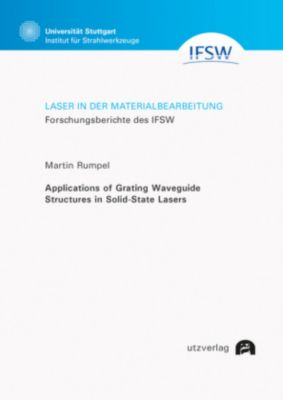 Laser in der Materialbearbeitung: .95 Applications of Grating Waveguide Structures in Solid-State Lasers - Martin Rumpel |