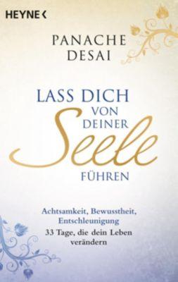 Lass dich von deiner Seele führen - Panache Desai |