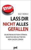 Lass Dir nicht alles gefallen - Rolf Merkle |