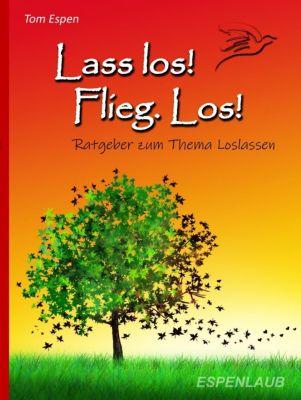 Lass los! Flieg. Los! Buch - Tom Espen pdf epub