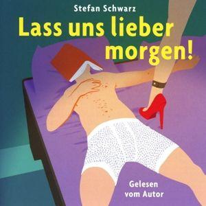 Lass Uns Lieber Morgen, Stefan Schwarz