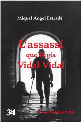 L'assassí que llegia Vidal Vidal, Miquel Àngel Estradé
