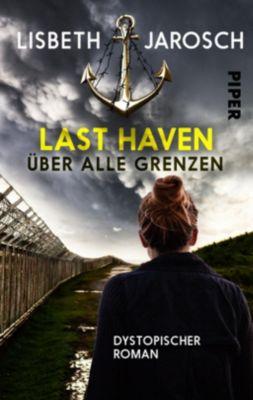 Last Haven - Über alle Grenzen - Lisbeth Jarosch  